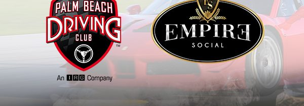 Palm Beach Driving Club and Empire Social Lounge Announce an Exciting Partnership